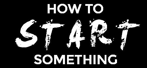 How to Start Something Logo